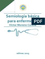 SEMIOLOGIA BASICA PARA ENFERMEROS - Víctor Moreno Corella.pdf