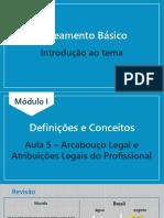 Aula 5 - Arcabouço Legal e Atribuições Legais do Profissional
