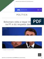 Bolsonaro volta a negar interferência na PF e diz respeitar democracia