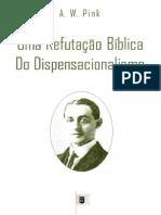 Uma Refutação Bíblica do Dispensacionalismo - Arthur W. Pink.pdf