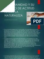 5. LA HUMANIDAD Y SU CAMBIO DE ACTITUD HACIA LA NATURALEZA