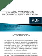 procesosavanzadosdemaquinadoynanofabricacion-140526222039-phpapp02.pdf