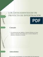 LOS ANTECEDENTES EN UN PROYECTO DE INVESTIGACIÓN