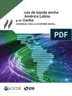 Políticas de Banda Ancha Para América Latina y El Caribe Un Manual Para La Economía Digital