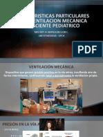 CARACTERISTICAS PARTICULARES DE LA VM EN PEDIATRICO.pptx