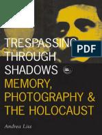 [Andrea_Liss]_Trespassing_Through_Shadows_Memory