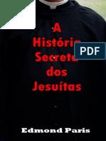 A Historia Secreta Dos Jesuitas - Edmond Paris