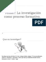 La investigación como proceso formativo