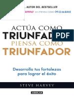 Actúa como triunfador, piensa como triunfador. Desarrolla tus fortalezas para lograr el éxito.pdf