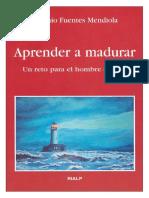 Aprender a madurar. Un reto para el hombre de hoy - Fuentes, Antonio.pdf