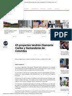 65 proyectos tendrán Diamante Caribe y Santanderes de Colombia _ Zona Cero