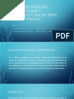 ARQUITECTURA DEL COMPUTADOR Y ARQUITECTURA DE JhON VON