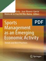 Marta Peris-Ortiz, José Álvarez-García, María de la Cruz Del Río-Rama (eds.) - Sports Management as an Emerging Economic Activity_ Trends and Best Practices-Springer International Publishing (2017).pdf