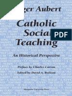 Roger Aubert, David a. Boileau - Catholic Social Teaching_ an Historical Perspective -Marquette University Press (2003)