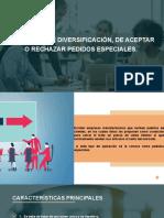 3.7 DECISIONES DE DIVERSIFICACIÓN, DE ACEPTAR O RECHAZAR PEDIDOS ESPECIALES