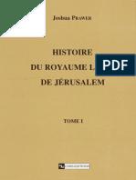 Joshua Prawer - Histoire du royaume latin de Jerusalem. T1