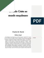 Charles R. Marsh - Levando Cristo ao Mundo Muçulmano