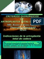 01.- CRITERIOS QUIRURGICOS DE ATROPLASTIA TOTAL DE CADERA