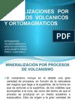 MINERALIZACIONES POR PROCESOS VOLCANICOS Y ORTOMAGMATICOS
