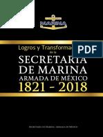 Logros y Transformaciones de la Secretaria de Marina-Armada de Mexico1821-2018