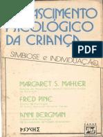 o Nascimento Psicologico Da Criança - Margaret S Mahler.pdf