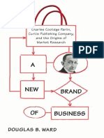 A New Brand of Business Charles Coolidge Parlin, Curtis Publishing Company, and the Origins of Market Research by Douglas Ward (z-lib.org)