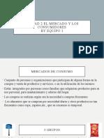 Unidad 2 El Mercado y los consumidores.pptx