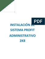 INSTALACIÓN DE SISTEMA PROFITS ADMINISTRATIVO 2K8