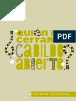 Quién va a cerrar el Cabildo Abierto