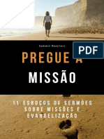 PREGUE A MISSAO - 10 Esbocos de Sermoes sobre Missoes - Sammis Reachers