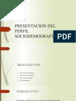 PRESENTACION DEL PERFIL SOCIODEMOGRAFICO
