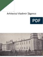 22. Arhitectul Vladimir Ţâganco.pptx