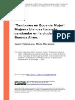 Saenz Valenzuela, Maria Macarena (2010). `Tambores en Boca de Mujer'. Mujeres blancas tocando candombe en la ciudad de Buenos Aires