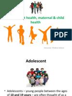 lecture 11 ,Adolescent health,maternal & child health
