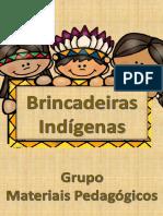 BRINCADEIRAS INDÍGENAS - GRUPO MATERIAIS PEDAGÓGICOS