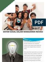 Manajemen Inovasi 09 - Sistem Sosial Dalam Manajemen Inovasi