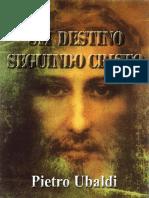 Um Destino Seguindo Cristo - Pietro Ubaldi