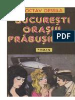 Octav Dessila - Bucuresti orasul prabusirilor