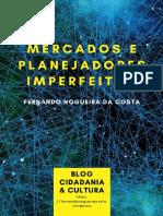 Fernando Nogueira Da Costa Mercados e Planejadores Imperfeitos. Blog Cidadania e Cultura. 2020