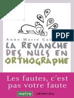 Anne-Marie Gaignard - La revanche des nuls en orthographe - Calmann-Levy (2012)