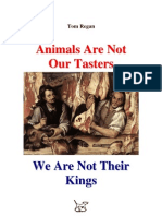 Tom Regan Animals Are Not Our Tasters, We Are Not Their Kings