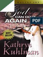 God Can Do It Again. Dios Puede Hacerlo de Nuevo. Kathryn Kuhlman