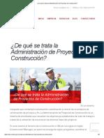 ¿de Qué Se Trata La Administración de Proyectos de Construcción