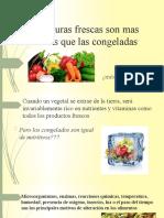 Las verduras frescas son mas nutritivas que las congeladas