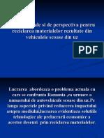 Solutii actuale si de perspectiva pentru reciclarea materialelor rezultate din vehiculele scoase din uz ppt