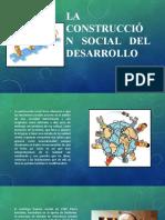 CONSTRUCCIÓN SOCIAL DEL DESARROLO