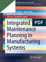 Umar M.Al-Turki,Tahir Ayar, Bekir Sami Yilbas-Integrated Maintenance Planning in Manufacturing Systems-2014.pdf