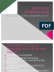 USOS DE LA EPIDEMIOLOGÍA