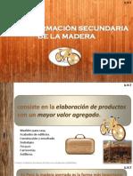 TRANSFORMACIÓN SECUNDARIA   DE LA MADERA Y FABRICACION CON MADERA