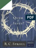 1 Quem é  Jesus - Questões Cruciais - R. C. Sproul